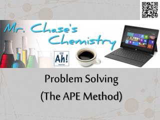Problem Solving (The APE Method)