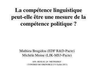 La compétence linguistique peut-elle être une mesure de la compétence politique?