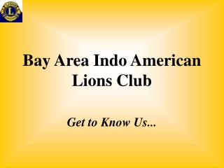 Bay Area Indo American Lions Club