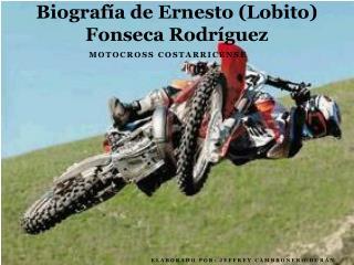 Biografía de  Ernesto (Lobito) Fonseca Rodríguez
