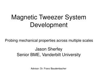 Magnetic Tweezer System Development