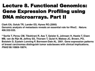 Lecture 8. Functional Genomics: Gene Expression Profiling using DNA microarrays. Part II