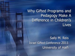 Why Gifted Programs and Pedagogy Make A Difference in Children's Lives