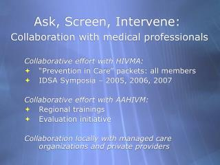 Ask, Screen, Intervene: Collaboration with medical professionals
