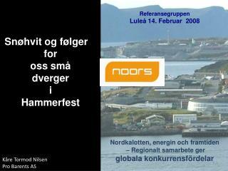 Snøhvit og følger for  oss små dverger  i  Hammerfest