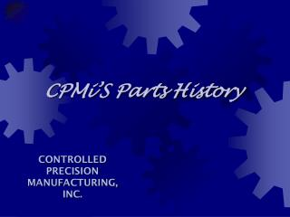 CPMi'S Parts History