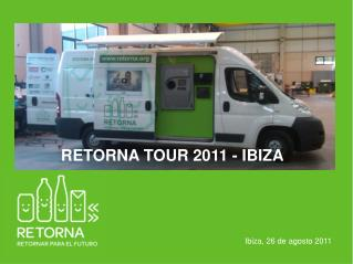 RETORNA TOUR 2011 - IBIZA