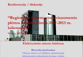 Elektroninio miesto kūrimas Rimvydas Jančiauskas Vilniaus miesto savivaldybės administracija