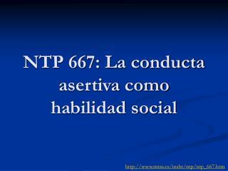 NTP 667: La conducta asertiva como habilidad social