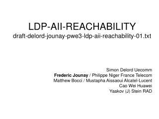 LDP-AII-REACHABILITY draft-delord-jounay-pwe3-ldp-aii-reachability-01.txt