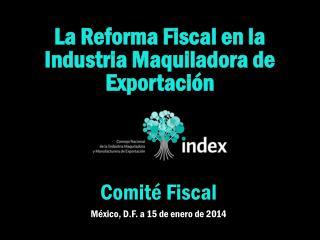 La Reforma Fiscal en la Industria Maquiladora de Exportación