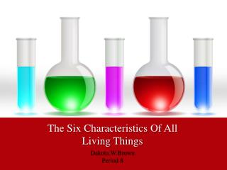 The Six Characteristics Of All Living Things