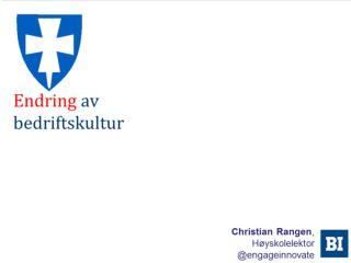 Christian Rangen @engageinnovate Høyskolelektor, Handelshøyskolen BI
