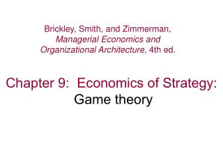 Chapter 9:  Economics of Strategy: Game theory