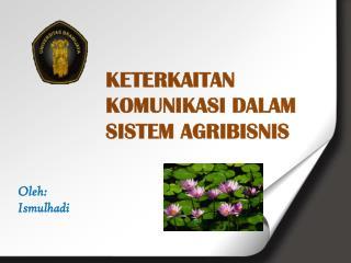 KETERKAITAN KOMUNIKASI DALAM  SISTEM AGRIBISNIS