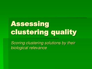 Assessing clustering quality