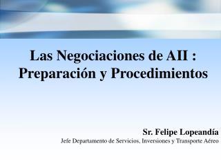 Las Negociaciones de AII : Preparación y Procedimientos