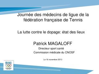 Journ�e des m�decins de ligue de la f�d�ration fran�aise de Tennis