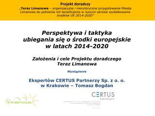 Perspektywa i taktyka  ubiegania się o środki europejskie  w latach 2014-2020