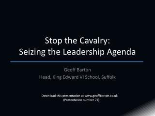 Stop the Cavalry: Seizing the Leadership Agenda