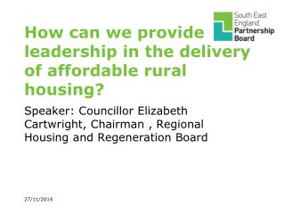 How can we provide leadership in the delivery of affordable rural housing?