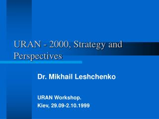 URAN - 2000, Strategy and Perspectives