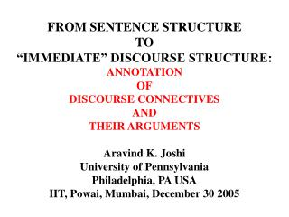 FROM SENTENCE STRUCTURE TO  IMMEDIATE  DISCOURSE STRUCTURE:  ANNOTATION OF DISCOURSE CONNECTIVES AND THEIR ARGUMENTS  Ar