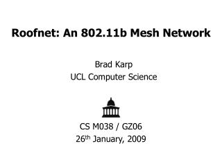 Roofnet: An 802.11b Mesh Network