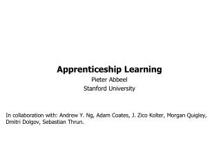Apprenticeship  Learning Pieter Abbeel Stanford University