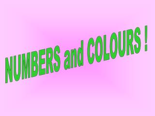 NUMBERS and COLOURS !