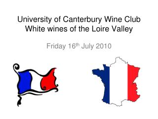University of Canterbury Wine Club White wines of the Loire Valley