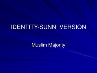IDENTITY-SUNNI VERSION