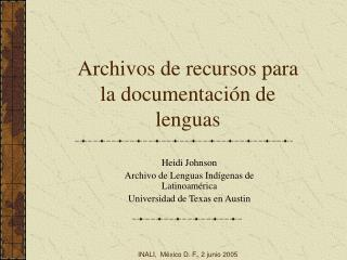 Archivos de recursos para la documentaci�n de lenguas