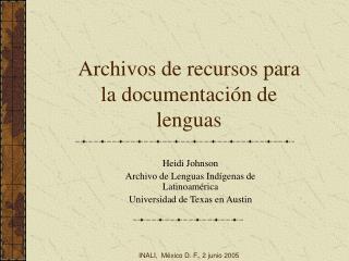 Archivos de recursos para la documentación de lenguas