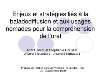 Pratique de l'oral en Langues Vivantes : le r ôle des TICE  24 - 25 novembre 2009