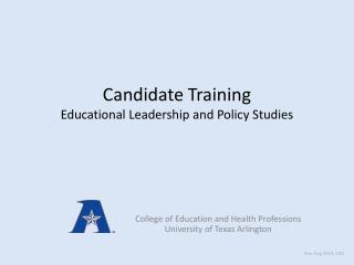 Candidate  Training Educational Leadership and Policy Studies