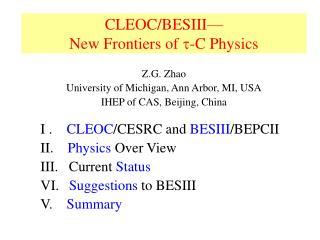CLEOC/BESIII— New Frontiers of   -C Physics