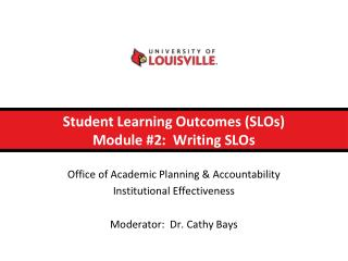 Student Learning Outcomes (SLOs) Module #2:  Writing SLOs