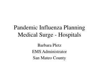 Pandemic Influenza Planning Medical Surge - Hospitals