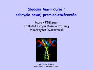 Śladami Marii Curie : odkrycie nowej promieniotwórczości