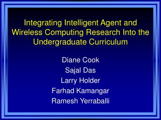 Integrating Intelligent Agent and Wireless Computing Research Into the Undergraduate Curriculum