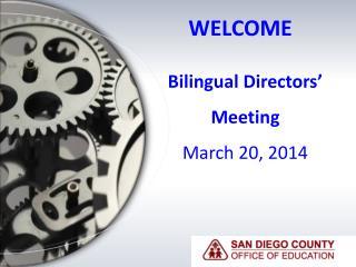 Bilingual Directors ' Meeting March 20, 2014