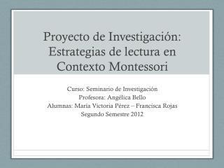 Proyecto de Investigación: Estrategias de lectura en Contexto Montessori
