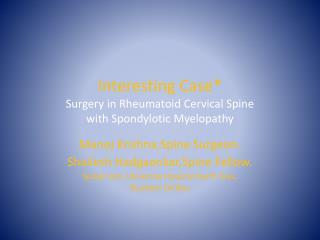 Interesting Case Surgery in Rheumatoid Cervical Spine   with Spondylotic Myelopathy