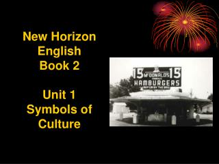 New Horizon English  Book 2 Unit 1 Symbols of Culture