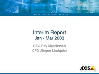 Interim Report Jan - Mar 2003