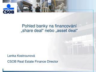 """Pohled banky na financování  """" share deal """" nebo """"asset deal"""""""