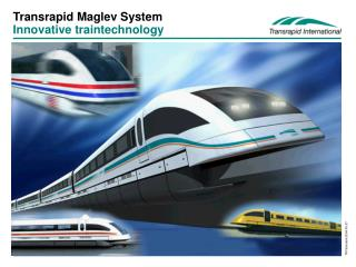 Transrapid Maglev System Innovative traintechnology