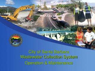 City of Santa Barbara  Wastewater Collection System  Operation & Maintenance