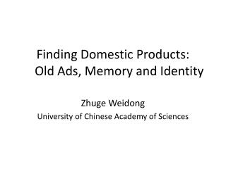 Finding Domestic Products:      Old Ads, Memory and Identity